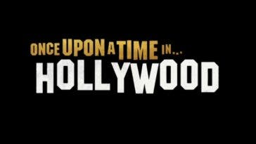 Des nouvelles de Once Upon a Time in Hollywood